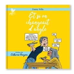 ET SI ON CHANGEAIT D'ANGLE » – FANNY VELLA